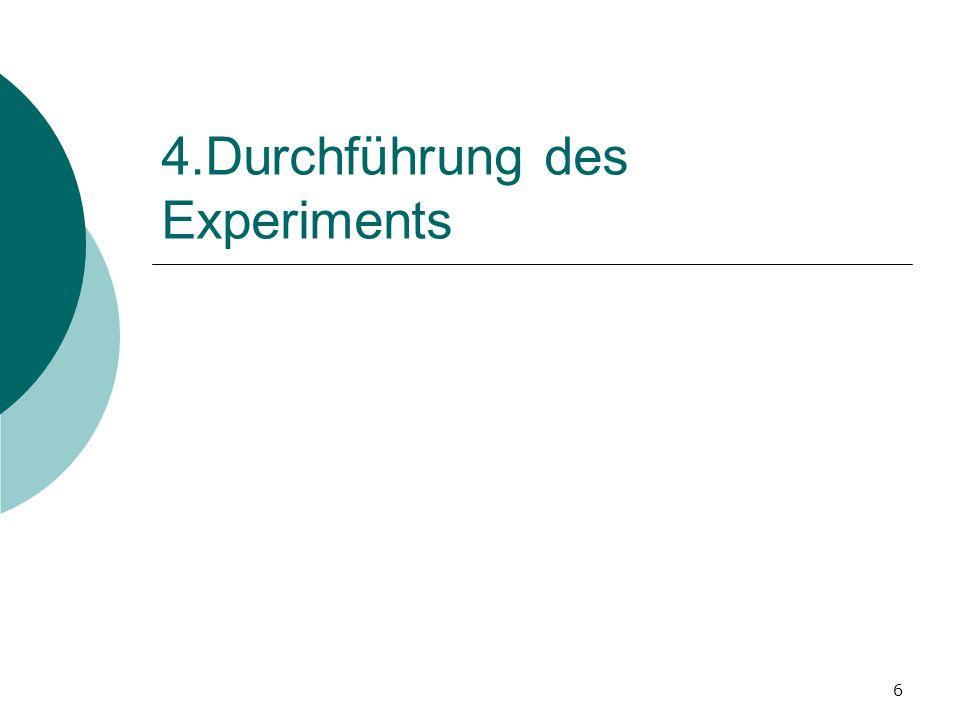 4.Durchführung des Experiments