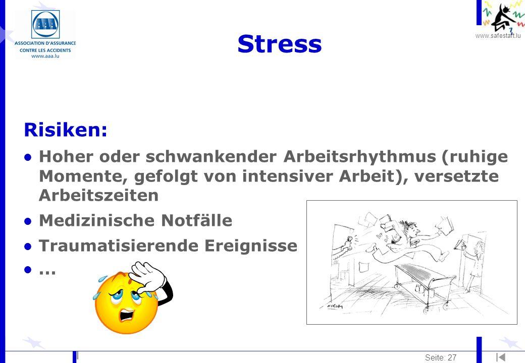 Stress Risiken: Hoher oder schwankender Arbeitsrhythmus (ruhige Momente, gefolgt von intensiver Arbeit), versetzte Arbeitszeiten.