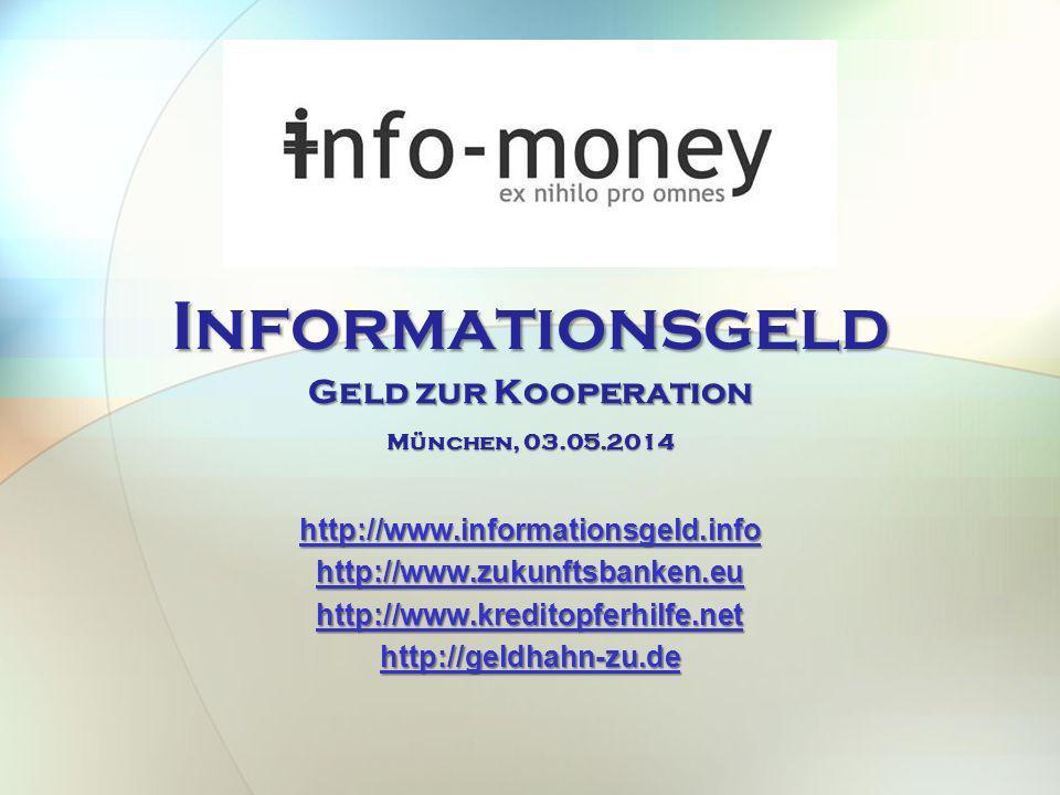 Informationsgeld Geld zur Kooperation http://www.informationsgeld.info