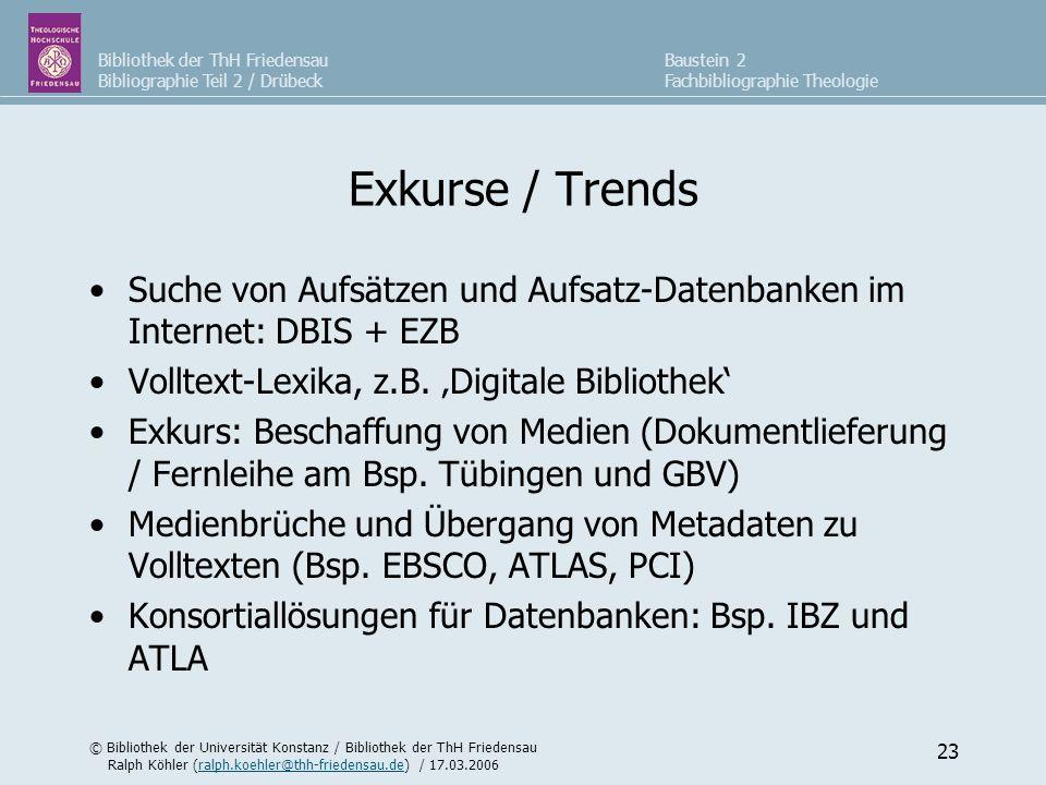 Exkurse / Trends Suche von Aufsätzen und Aufsatz-Datenbanken im Internet: DBIS + EZB. Volltext-Lexika, z.B. 'Digitale Bibliothek'