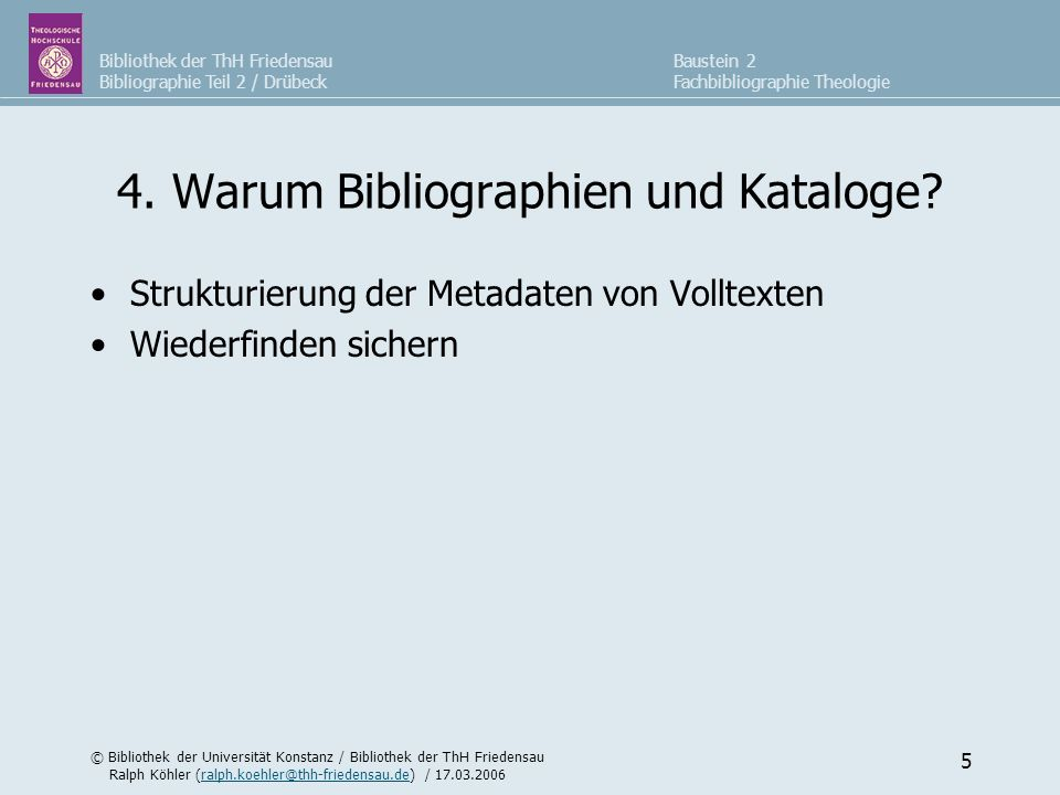 4. Warum Bibliographien und Kataloge