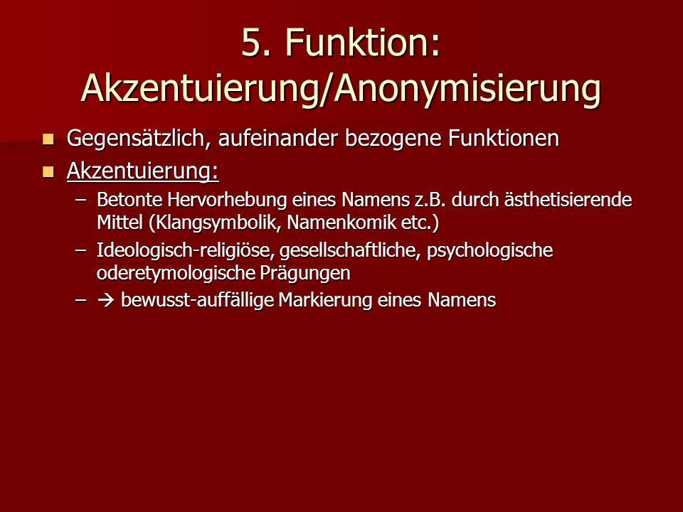 5. Funktion: Akzentuierung/Anonymisierung