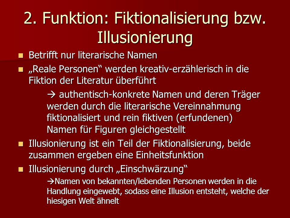 2. Funktion: Fiktionalisierung bzw. Illusionierung