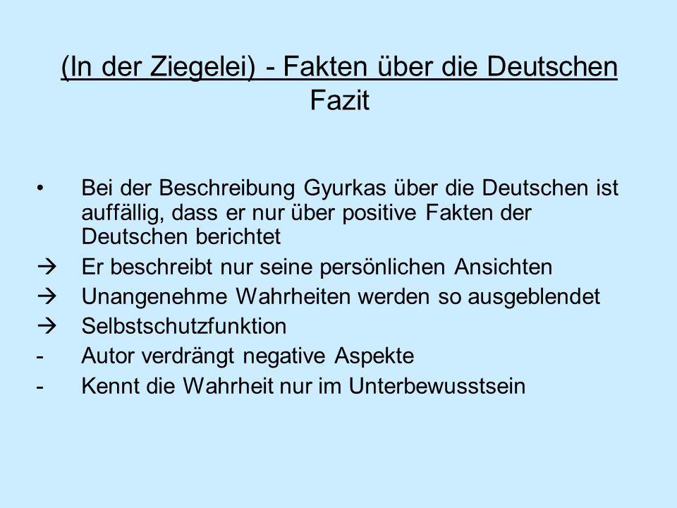 (In der Ziegelei) - Fakten über die Deutschen Fazit