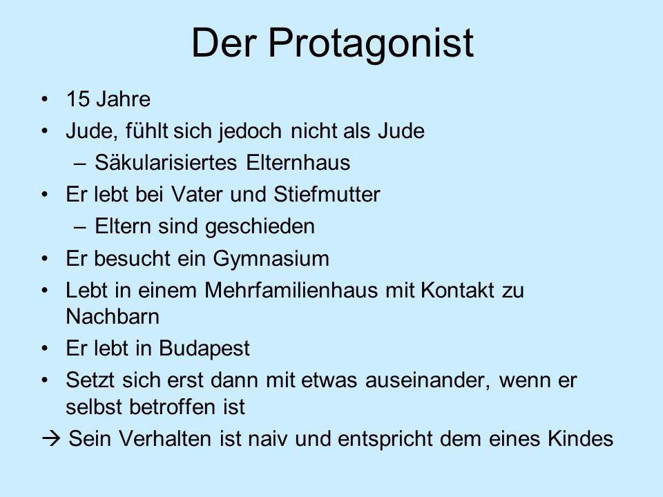 Der Protagonist 15 Jahre Jude, fühlt sich jedoch nicht als Jude