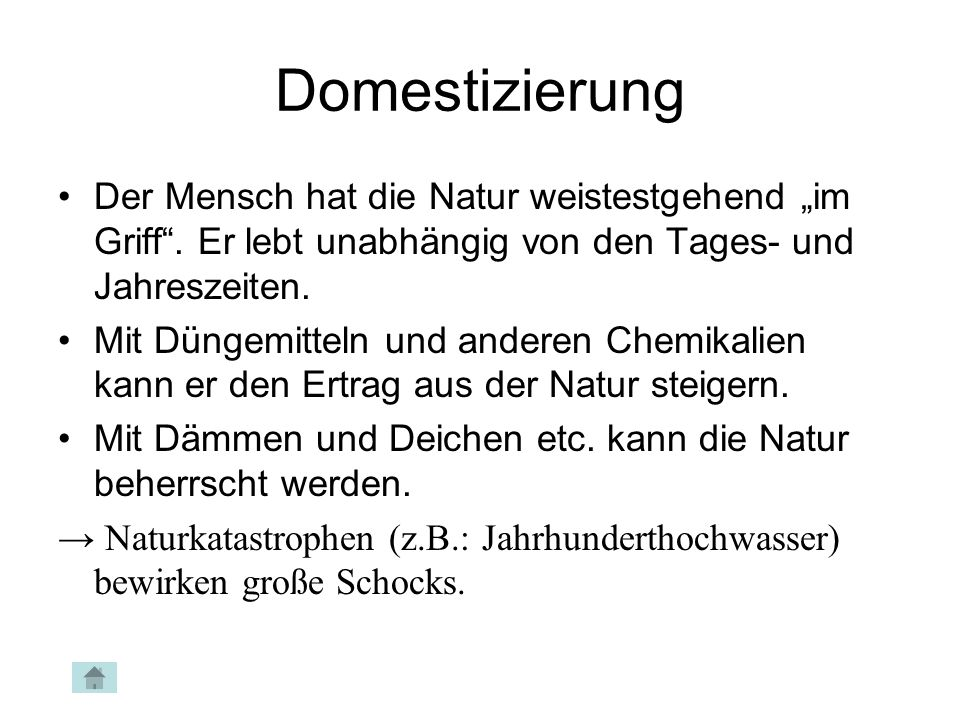 """Domestizierung Der Mensch hat die Natur weistestgehend """"im Griff . Er lebt unabhängig von den Tages- und Jahreszeiten."""