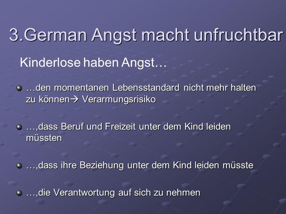 3.German Angst macht unfruchtbar