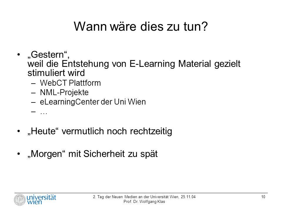 """Wann wäre dies zu tun """"Gestern , weil die Entstehung von E-Learning Material gezielt stimuliert wird."""