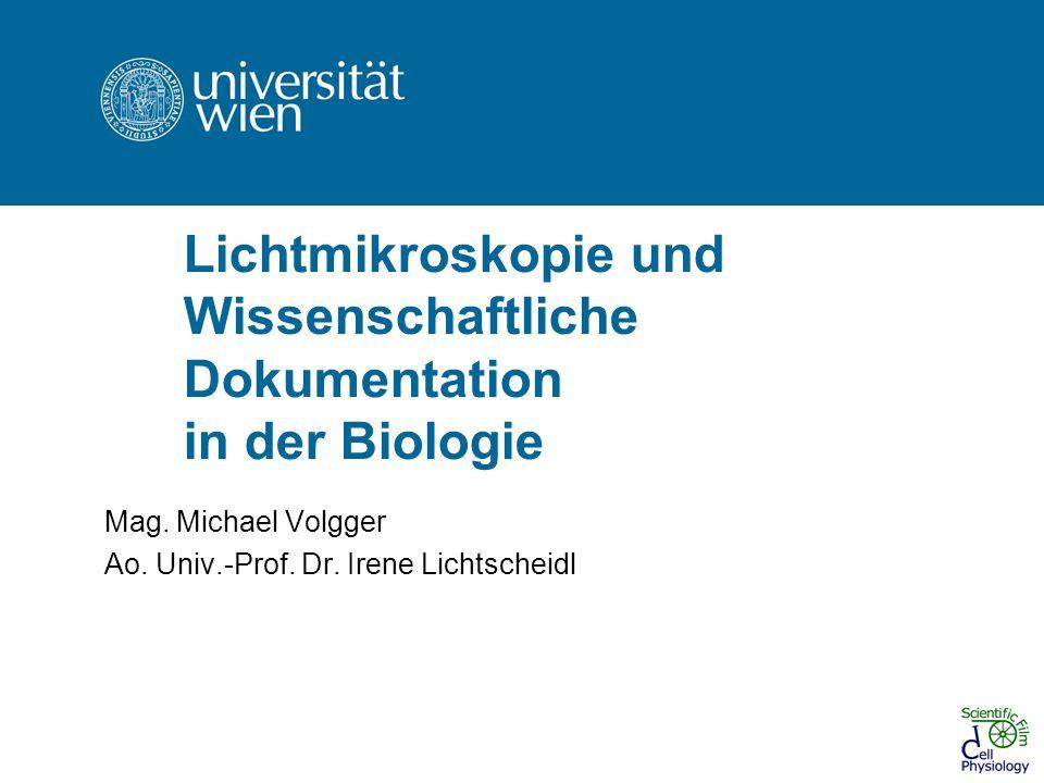 Lichtmikroskopie und Wissenschaftliche Dokumentation in der Biologie