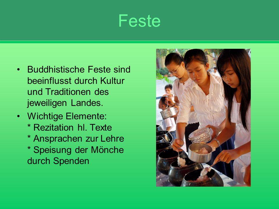 Feste Buddhistische Feste sind beeinflusst durch Kultur und Traditionen des jeweiligen Landes.