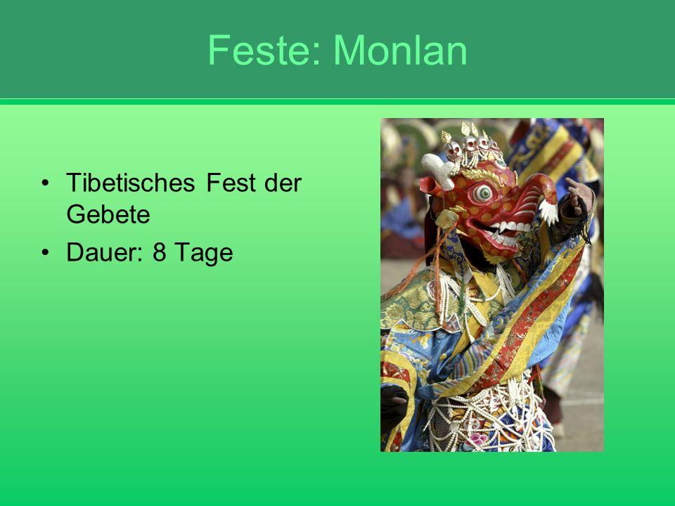 Feste: Monlan Tibetisches Fest der Gebete Dauer: 8 Tage