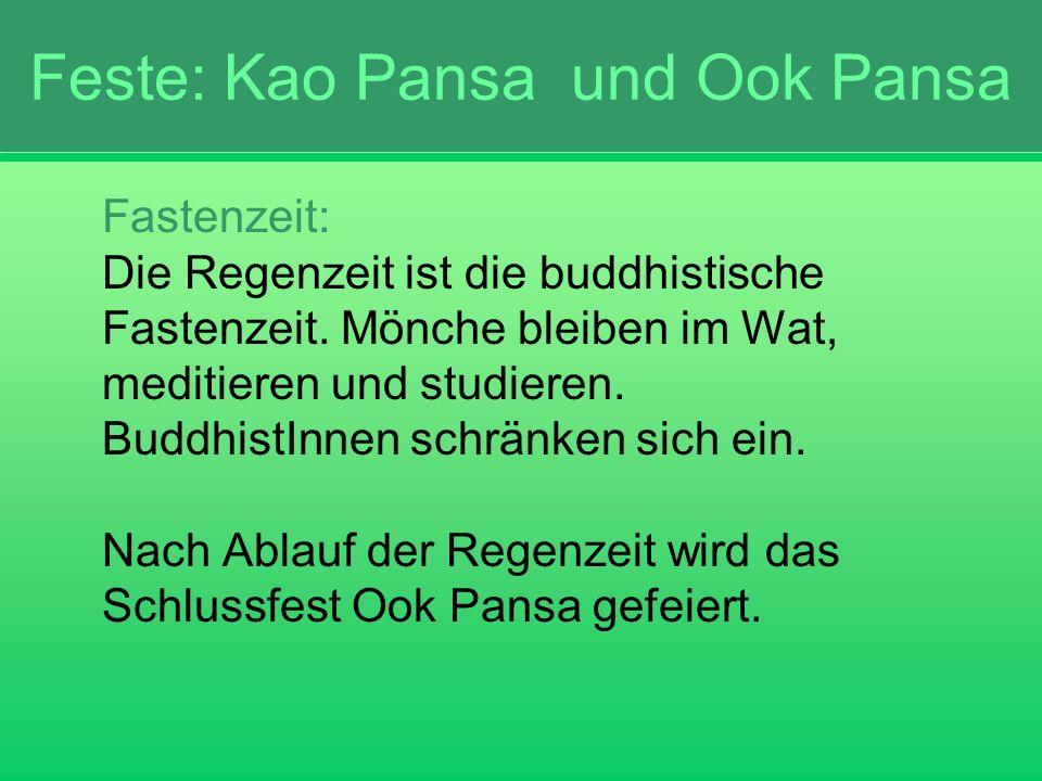 Feste: Kao Pansa und Ook Pansa