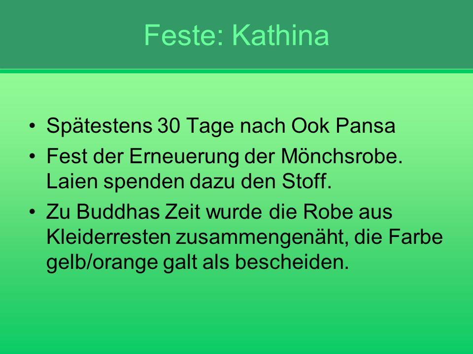 Feste: Kathina Spätestens 30 Tage nach Ook Pansa