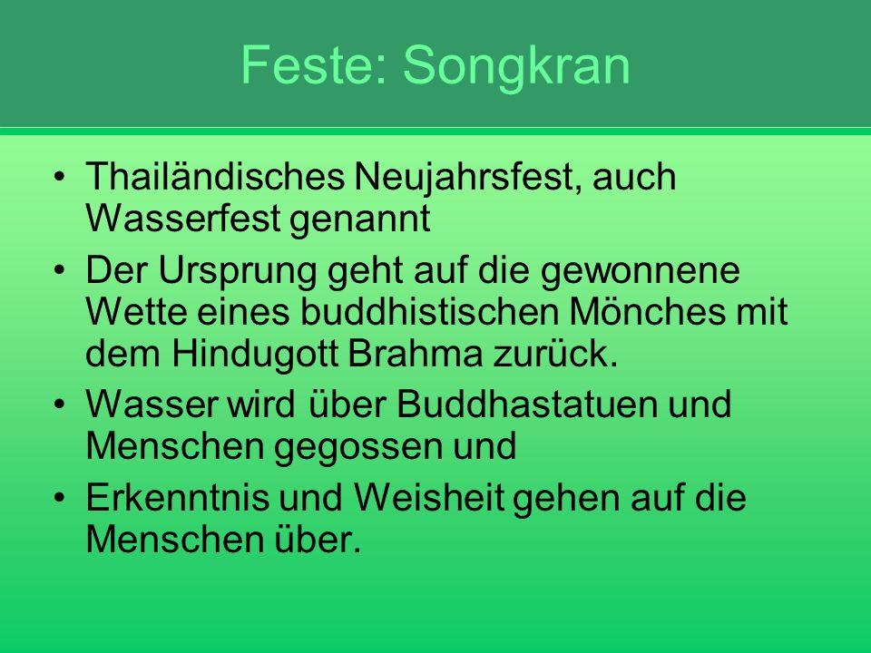 Feste: Songkran Thailändisches Neujahrsfest, auch Wasserfest genannt
