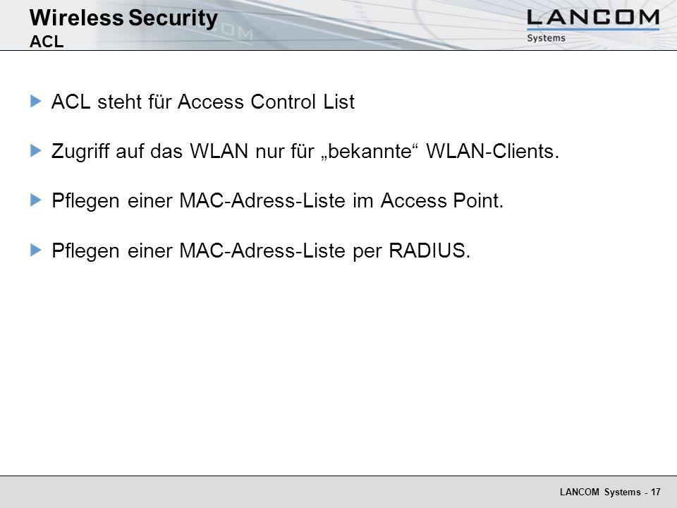 Wireless Security ACL ACL steht für Access Control List