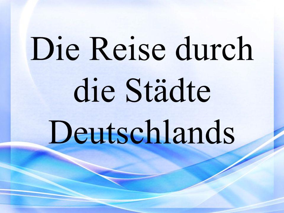 Die Reise durch die Städte Deutschlands