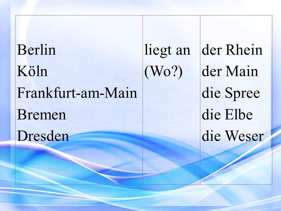 Berlin Köln Frankfurt-am-Main Bremen Dresden