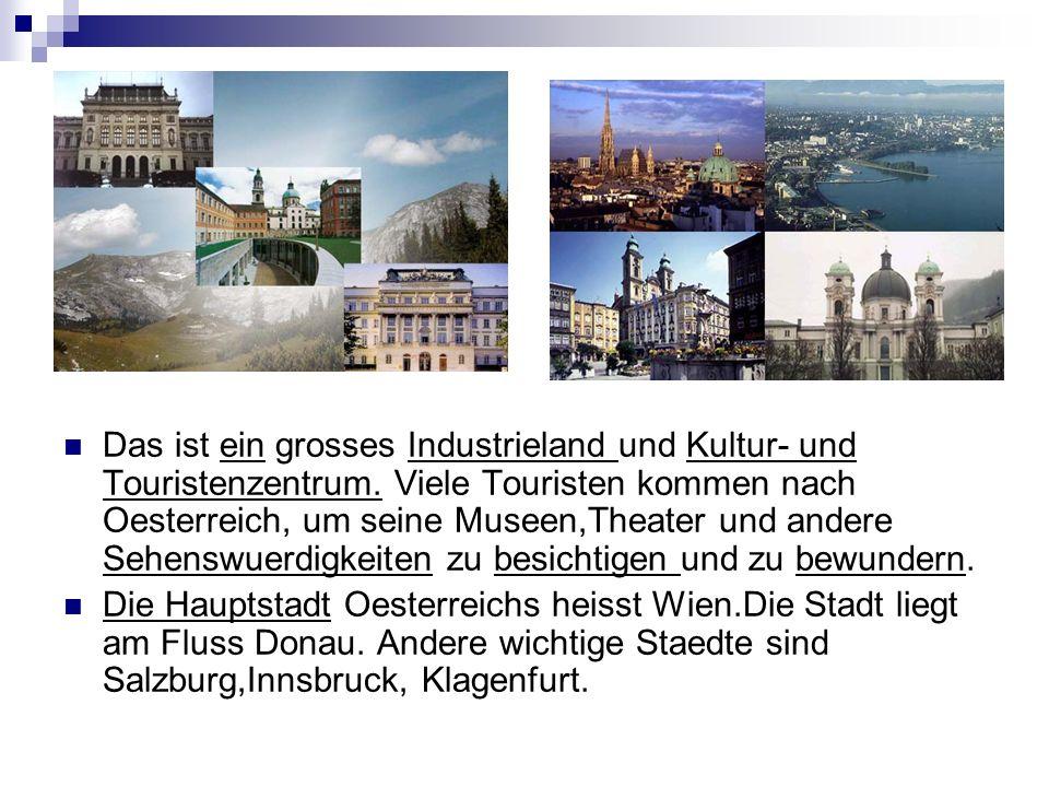 Das ist ein grosses Industrieland und Kultur- und Touristenzentrum