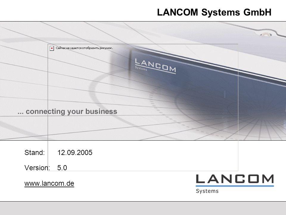 Stand: 12.09.2005 Version: 5.0 www.lancom.de