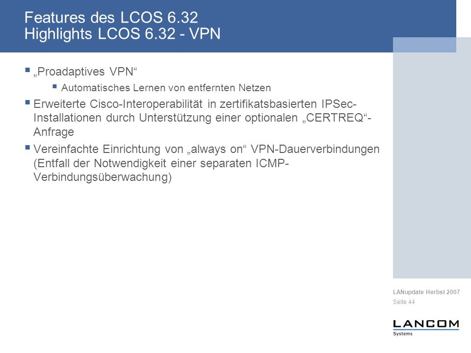 Features des LCOS 6.32 Highlights LCOS 6.32 - VPN