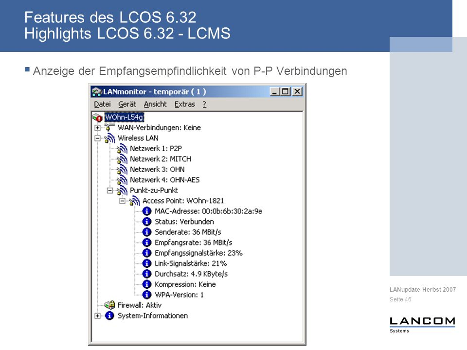 Features des LCOS 6.32 Highlights LCOS 6.32 - LCMS