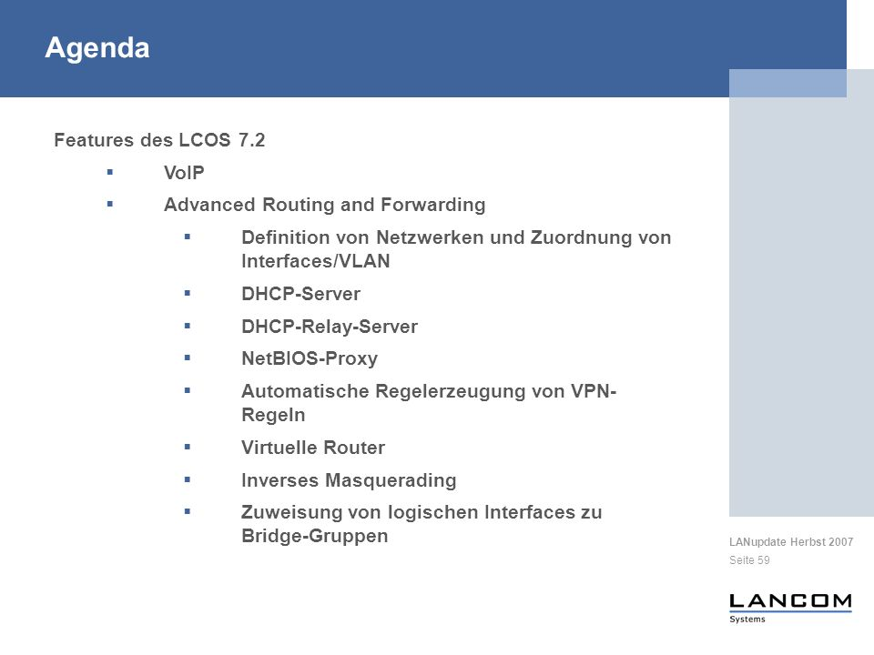 Agenda Features des LCOS 7.2 VoIP Advanced Routing and Forwarding
