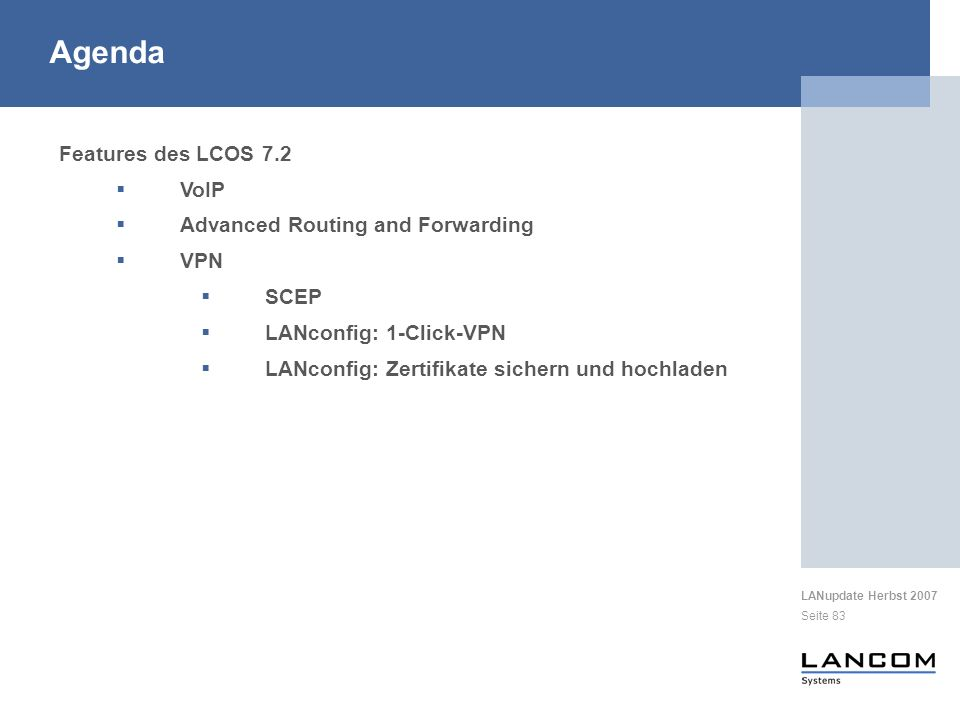 Agenda Features des LCOS 7.2 VoIP Advanced Routing and Forwarding VPN