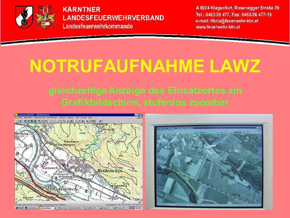 NOTRUFAUFNAHME LAWZ gleichzeitige Anzeige des Einsatzortes am Grafikbildschirm, stufenlos zoombar.