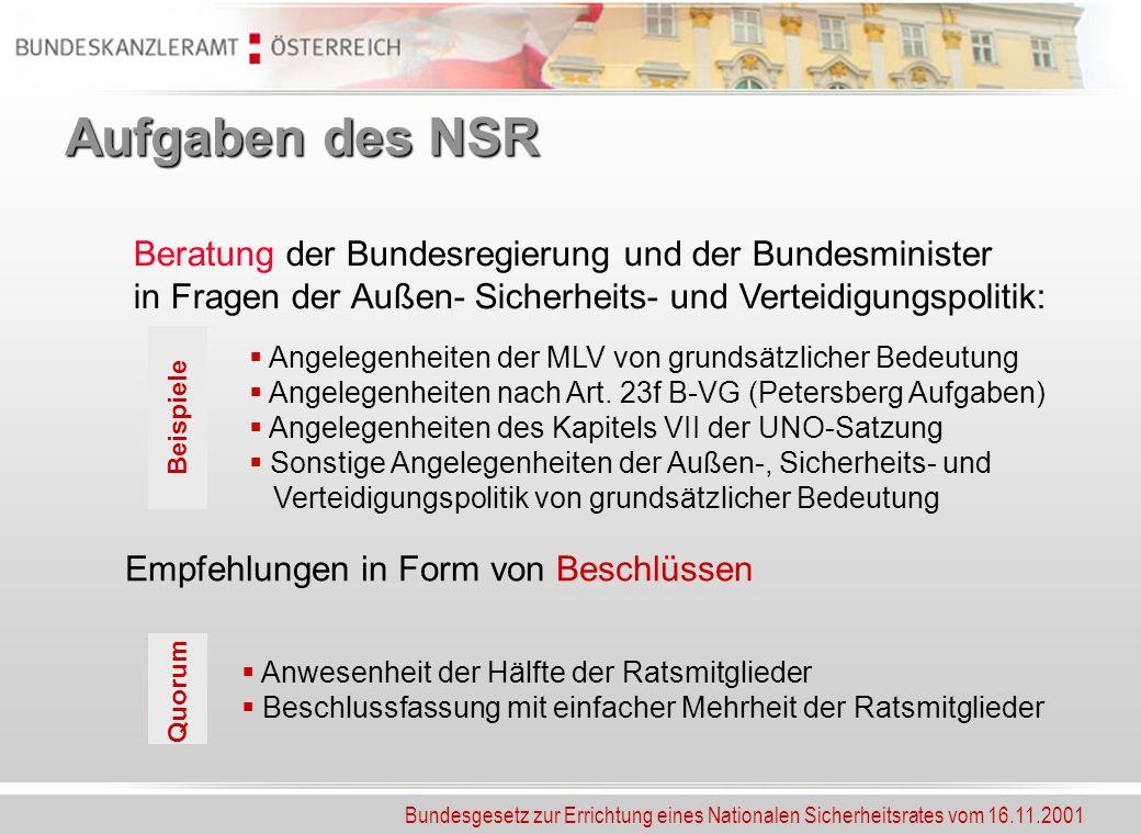 Aufgaben des NSR Beratung der Bundesregierung und der Bundesminister