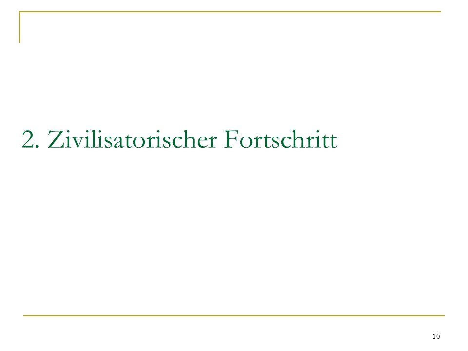 2. Zivilisatorischer Fortschritt