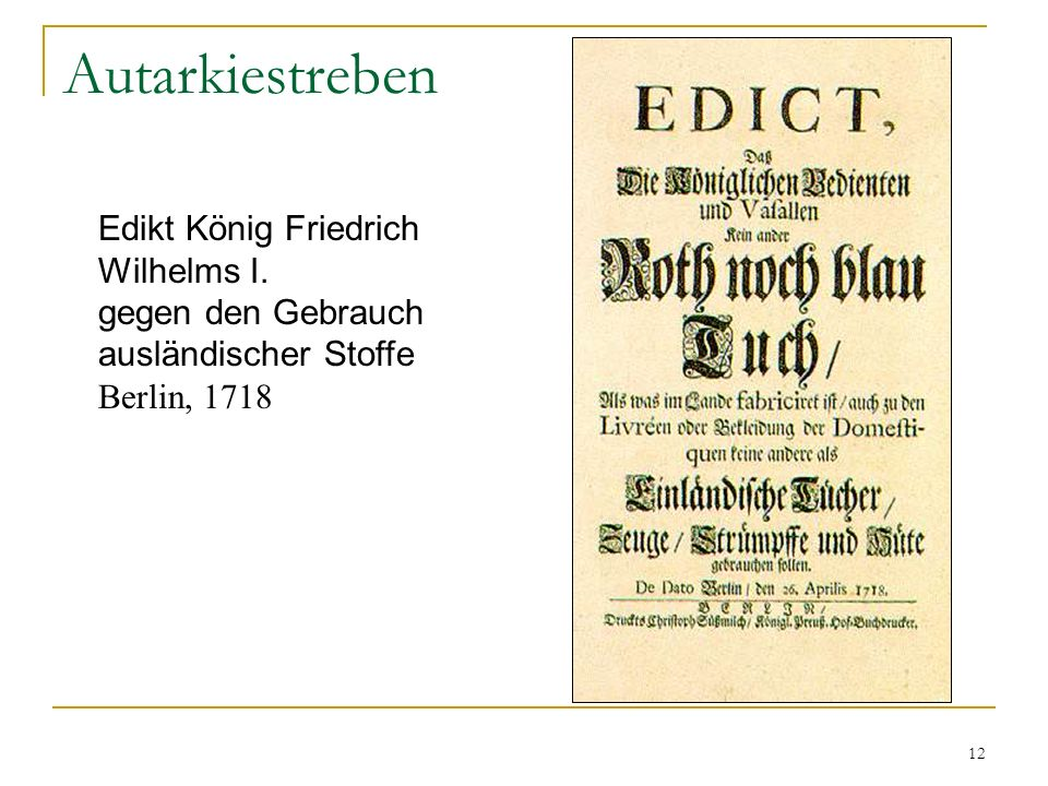 Autarkiestreben Edikt König Friedrich Wilhelms I. gegen den Gebrauch ausländischer Stoffe Berlin, 1718.