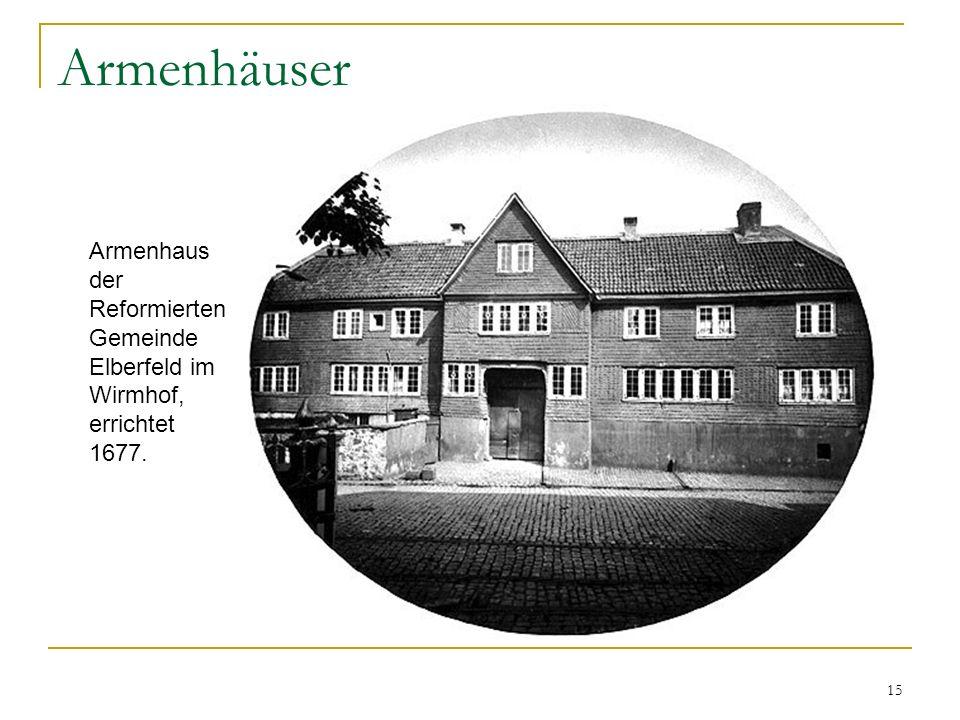 Armenhäuser Armenhaus der Reformierten Gemeinde Elberfeld im Wirmhof, errichtet 1677.