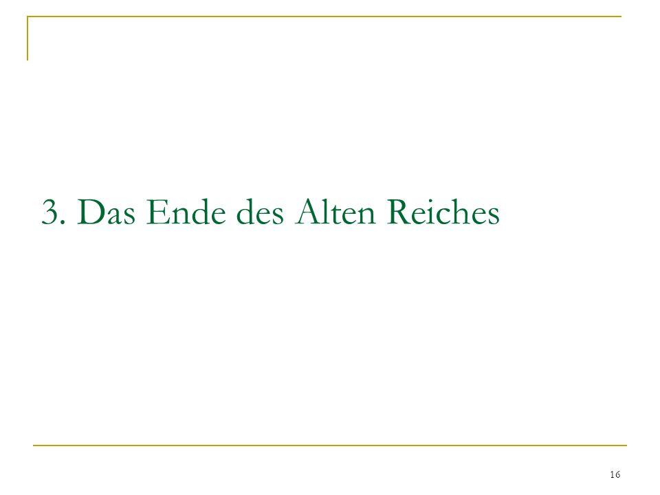 3. Das Ende des Alten Reiches