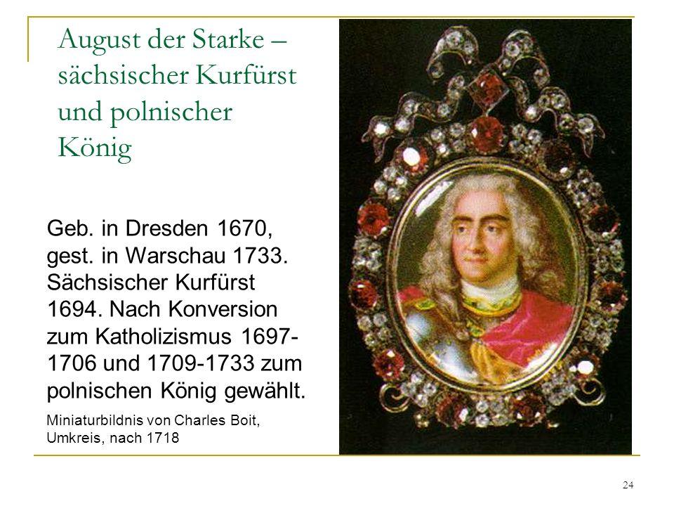 August der Starke – sächsischer Kurfürst und polnischer König