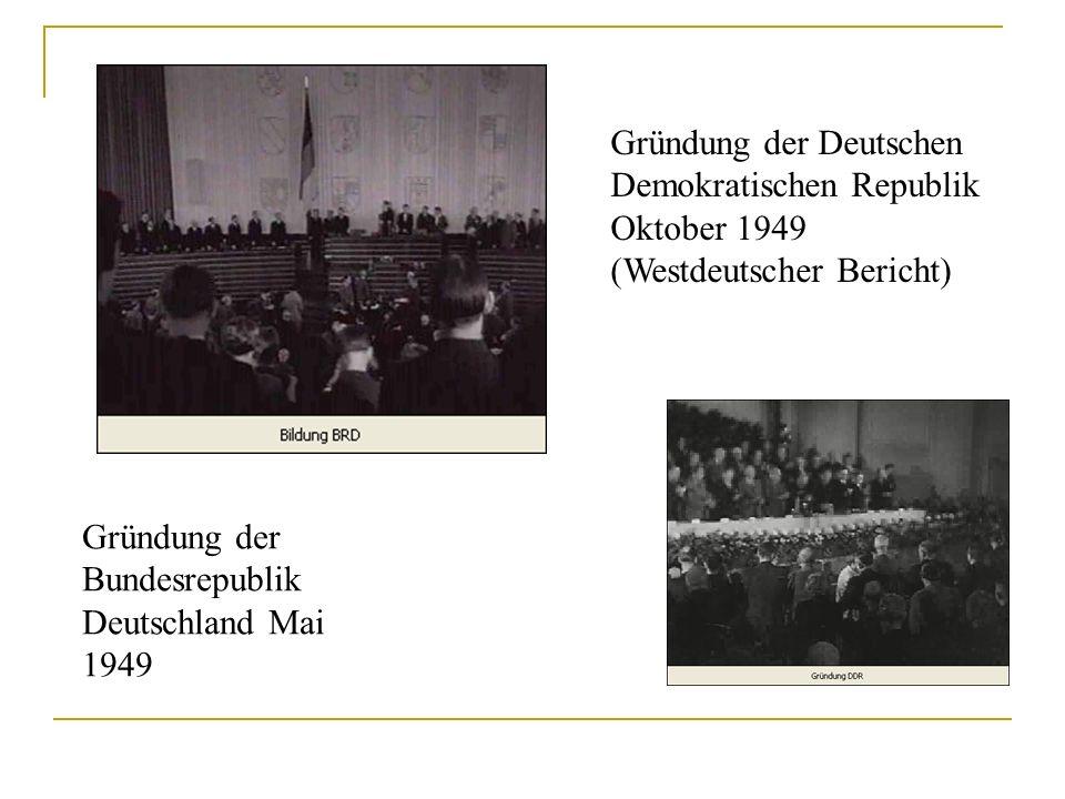 Gründung der Deutschen Demokratischen Republik Oktober 1949 (Westdeutscher Bericht)