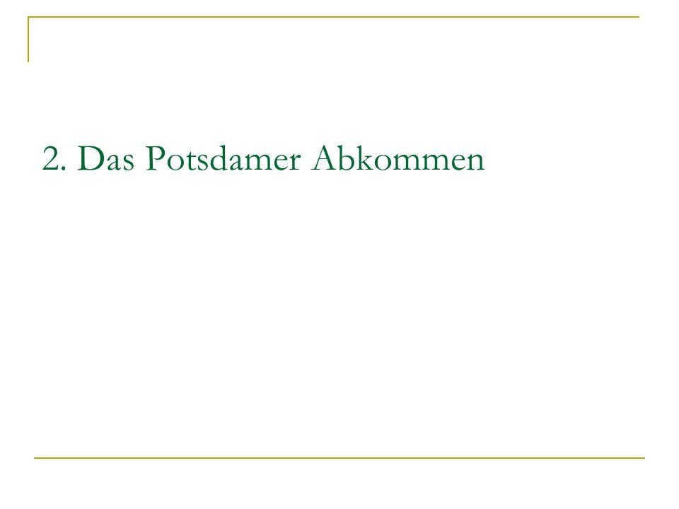 2. Das Potsdamer Abkommen