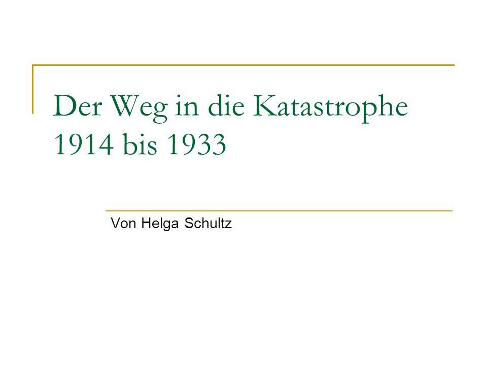 Der Weg in die Katastrophe 1914 bis 1933