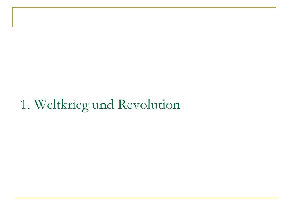 1. Weltkrieg und Revolution