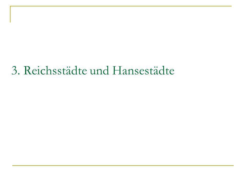 3. Reichsstädte und Hansestädte