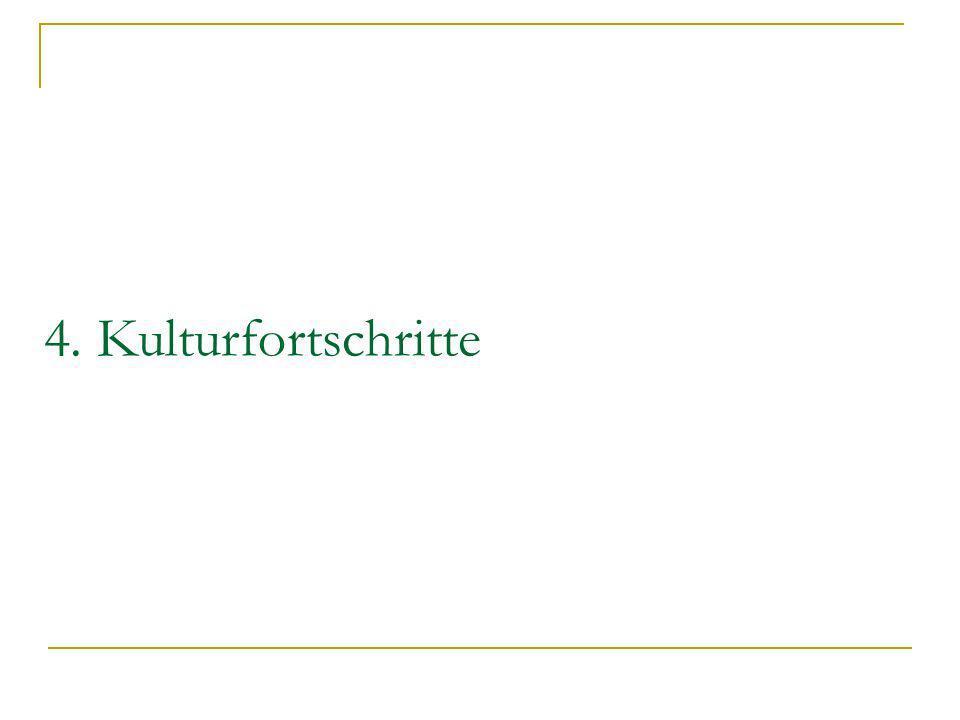 4. Kulturfortschritte
