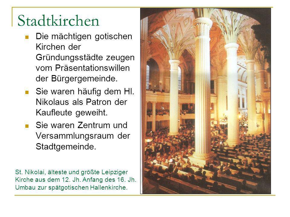 Stadtkirchen Die mächtigen gotischen Kirchen der Gründungsstädte zeugen vom Präsentationswillen der Bürgergemeinde.