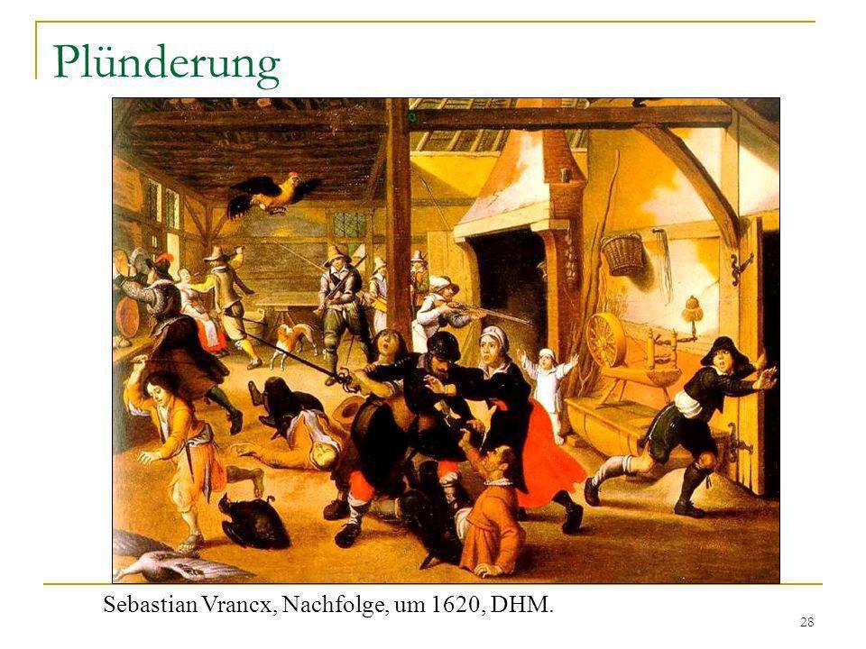 Plünderung Sebastian Vrancx, Nachfolge, um 1620, DHM.