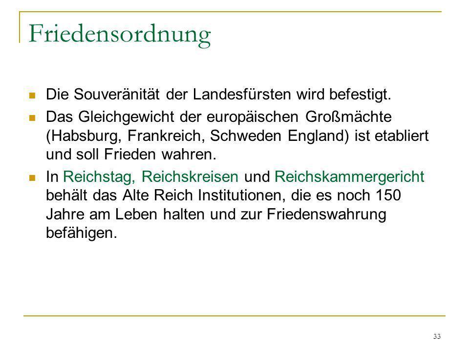 Friedensordnung Die Souveränität der Landesfürsten wird befestigt.