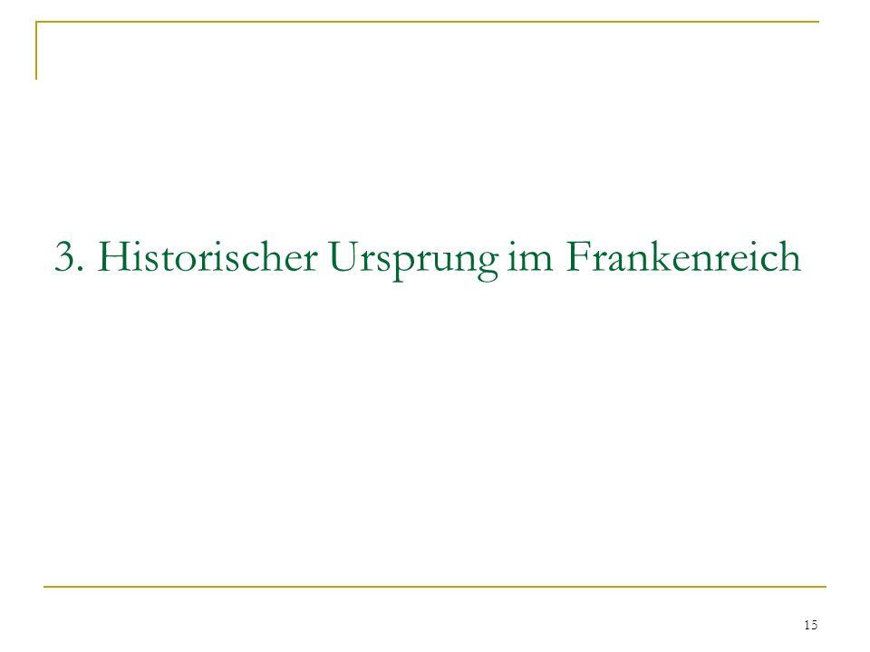 3. Historischer Ursprung im Frankenreich