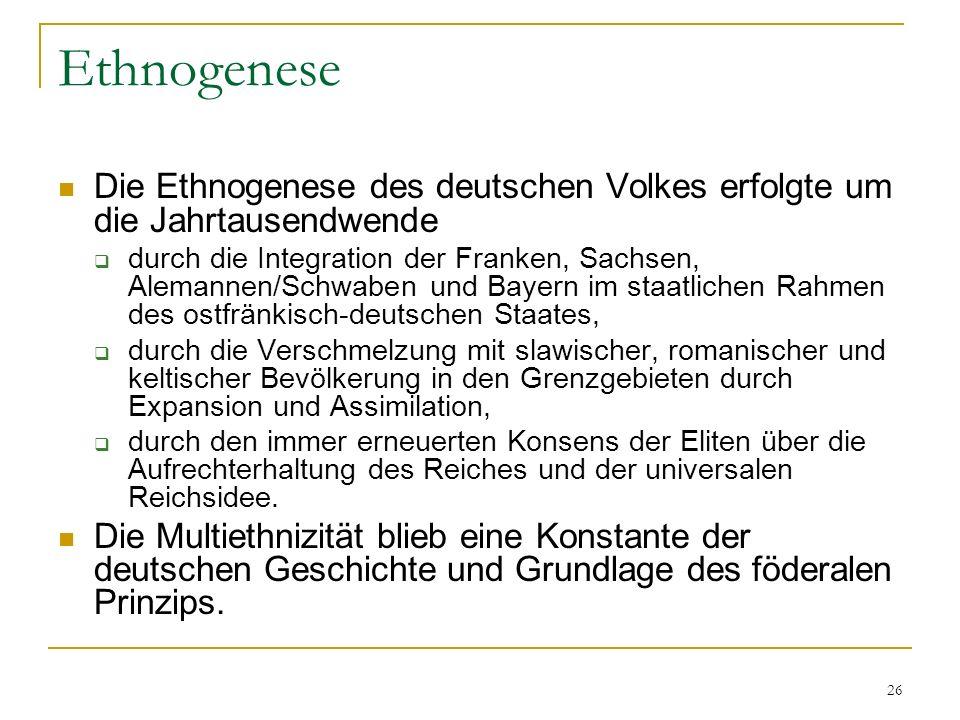 Ethnogenese Die Ethnogenese des deutschen Volkes erfolgte um die Jahrtausendwende.