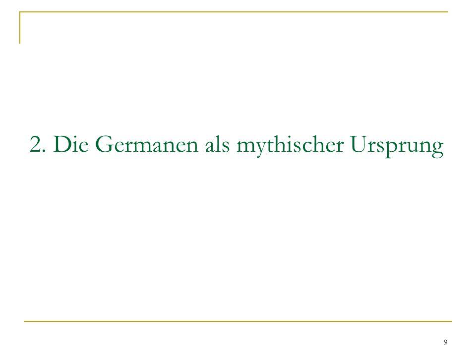 2. Die Germanen als mythischer Ursprung