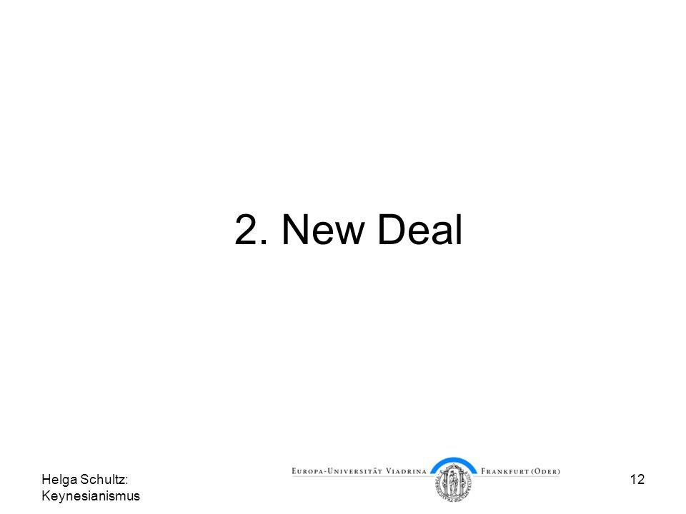 2. New Deal Helga Schultz: Keynesianismus