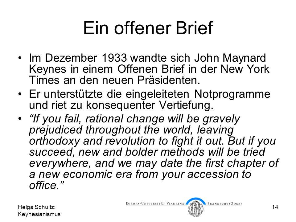 Ein offener Brief Im Dezember 1933 wandte sich John Maynard Keynes in einem Offenen Brief in der New York Times an den neuen Präsidenten.