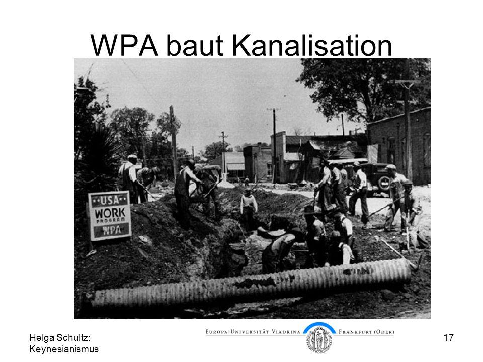 WPA baut Kanalisation Helga Schultz: Keynesianismus