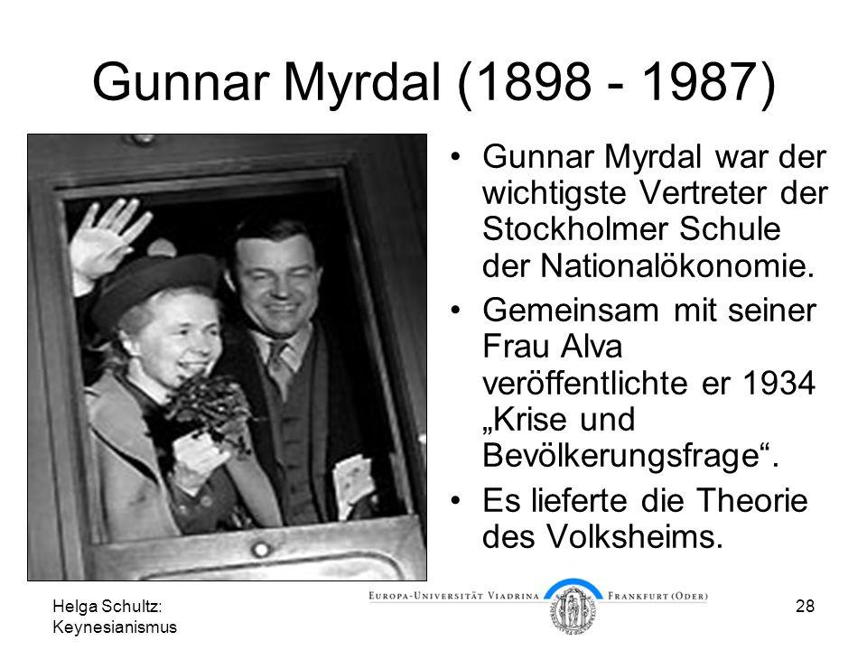 Gunnar Myrdal (1898 - 1987) Gunnar Myrdal war der wichtigste Vertreter der Stockholmer Schule der Nationalökonomie.